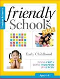 Friendly Schools Plus Teacher Resource : Early Childhood (Ages 4?6), Cross, Donna and Thompson, Shane, 1936763133