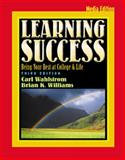 Learning Success : Being Your Best at College and Life, Wahlstrom, Carl M. and Williams, Brian K., 0534573142