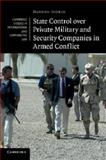 State Control over Private Military and Security Companies in Armed Conflict, Tonkin, Hannah, 1107613140