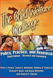 The Child Welfare Challenge : Policy, Practice, and Research, Pecora, Peter J. and Whittaker, James K., 0202363147