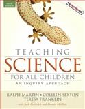 Teaching Science for All Children : An Inquiry Approach, Martin, Ralph and Sexton, Colleen, 0205643140