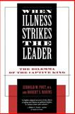 When Illness Strikes the Leader : The Dilemma of the Captive King, Post, Jerrold M. and Robins, Robert S., 0300063148