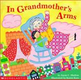 In Grandmother's Arms, Jayne C. Shelton, 0439213142