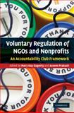 Voluntary Regulation of NGOs and Nonprofits : An Accountability Club Framework, , 0521763142