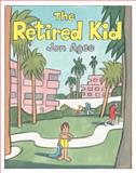 The Retired Kid, Jon Agee, 1423103149