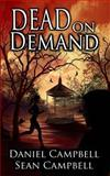 Dead on Demand, Sean Campbell and Daniel Campbell, 1477593144