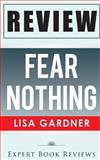 Fear Nothing: (Detective D. D. Warren) by Lisa Gardner -- Review, Expert Reviews, 1495483142