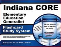 Indiana Core Elementary Education Generalist Flashcard Study System : Indiana CORE Test Practice Questions and Exam Review for the Indiana CORE Assessments for Educator Licensure, Indiana CORE Exam Secrets Test Prep Team, 1630943142
