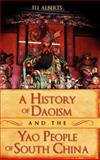A History of Daoism and the Yao People of South China, Alberts, Eli, 1934043141