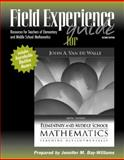 Field Experience Guide for Elementary and Middle School Mathematics : Teaching Developmentally, Van de Walle, John and Bay Williams, Jennifer M., 0205493149