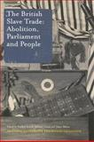 The British Slave Trade : Abolition, Parliament and People, Professor Unwin Farrell, Professor James Walvin, 0748633146