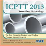 Icptt 2013 : Trenchless Technology, Ph.D Huiming Tang, Ph.D., P.E. Mohammad Najafi, Ph.D. Baosong Ma, 0784413142