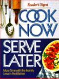 Cook Now, Serve Later, Reader's Digest Editors, 0895773147