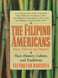 The Filipino Americans : Their History, Culture, and Traditions (From 1763 to the Present), Bautista, Veltisezar, 0931613140