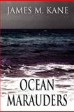 Ocean Marauders, James M. Kane, 1462633145