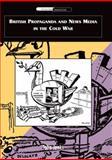 British Propaganda and News Media in the Cold War, Jenks, John, 0748623140