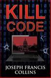 Kill Code, Joseph Collins, 1466443146
