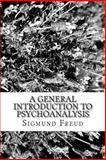 A General Introduction to Psychoanalysis, Sigmund Freud, 1482043149