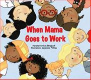 When Mama Goes to Work, Marsha Forchuk Skrypuch, 1554553148