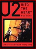 Into the Heart : The Stories Behind Every U2 Song, Stokes, Niall, 1560253142