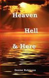 Heaven Hell and Here, Denise Robinson, 1907463143
