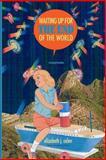 Waiting up for the End of the World, Elizabeth J. Colen, 1937543145