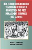 Non-Formal Eduction for Training in Integrated Production and Pest Management in Farmer Field School, Albert D. K. Amedzro and Anthony Youdeowei, 9964303149