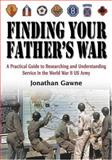 Finding Your Father's War, Jonathan Gawne, 1932033149
