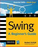 Swing : A Beginner's Guide, Schildt, Herbert, 0072263148