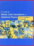 A Guide to Monte Carlo Simulations in Statistical Physics, Landau, David and Binder, Kurt, 0521653142