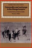 Commodity and Exchange in the Mongol Empire : A Cultural History of Islamic Textiles, Allsen, Thomas T., 0521893143