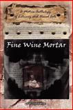 Fine Wine Mortar, Volume 1, Tony Brewer, 1420883143