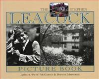 "The Stephen Leacock Picture Book, James A. ""Pete"" McGarvey and Daphne Mainprize, 1550023144"