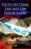 Focus on Crime, Law and Law Enforcement, , 1613243146
