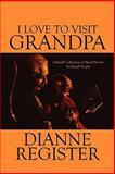 I Love to Visit Grandp, Dianne Register, 1615463143
