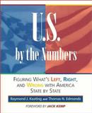 U. S. by the Numbers - What's Left, Right and Wrong with America, Pamela Lessing Friedman and Raymond J. Keating, 1892123142