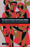 The Liberal Project and Human Rights : The Theory and Practice of a New World Order, Charvet, John and Kaczynska-Nay, Elisa, 0521883148