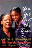 You Get Past the Tears, Patricia Broadbent, 0679463143