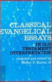 Classical Evangelical Essays in Old Testament Interpretation, Walter C. Kaiser, 0801053145