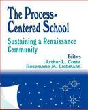 The Process-Centered School : Sustaining a Renaissance Community, , 0803963149