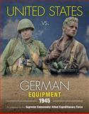 United States vs. German Equipment 1945, Uwe Feist, 0811713148