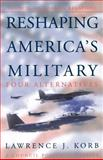 Reshaping America's Military 9780876093146