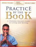 Practice by the Book : A Christian Doctors Guide to Living and Serving, Rudd, Gene and Al, Weir, 0970663145