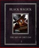 Black Magick - the Art of Chet Zar, Chet Zar, 0980323142