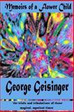 Memoirs of a Flower Child, George Geisinger, 149369314X
