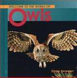 Welcome to the World of Owls, Diane Swanson, 1552853144