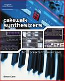 Cakewalk Synthesizers : From Presets to Power User, Cann, Simon, 1598633147