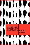 Elapsing Speedway Organism, Bruce Covey, 1847283144