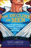 The Decline of Men, Guy Garcia, 0061353140