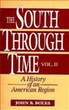 The South Through Time : A History of an American Region, Boles, John B., 0131573144